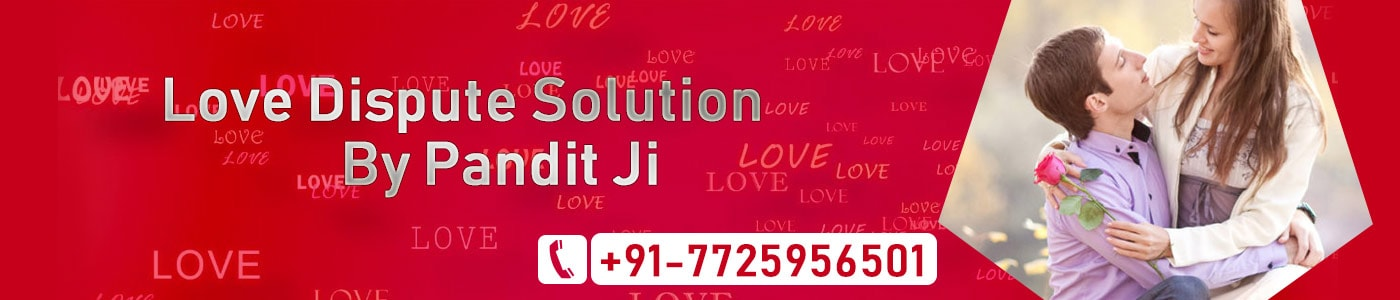 Love dispute solution by pandit ji